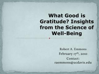Robert A. Emmons February 17th, 2010 Contact: raemmonsucdavis