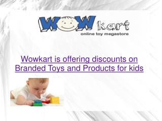 Wowkart is offering discounts on Branded Toys and Products f