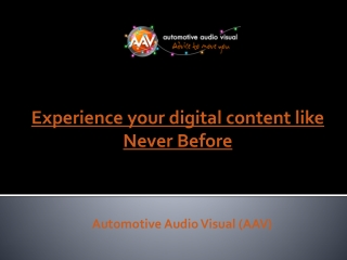 Experience your digital content like Never Before