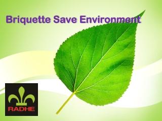 Briquette Save Environment