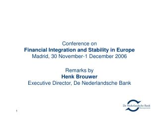 Conference on Financial Integration and Stability in Europe Madrid, 30 November-1 December 2006