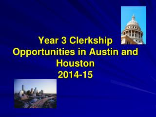 Year 3 Clerkship Opportunities in Austin and Houston 2014-15