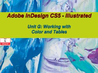 Adobe InDesign CS5 - Illustrated   Unit G: Working with  Color and Tables
