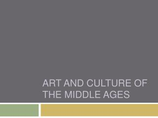 Art and Culture of the Middle Ages