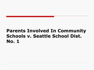 Parents Involved In Community Schools v. Seattle School Dist. No. 1