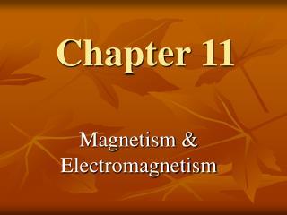 Magnetism  Electromagnetism