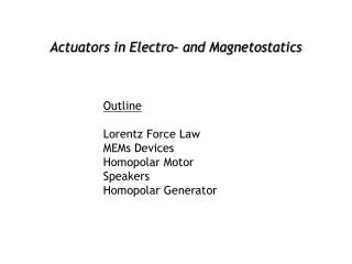 Actuators in Electro- and Magnetostatics