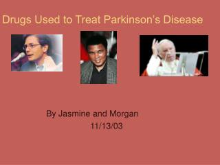 drugs used to treat parkinson s disease