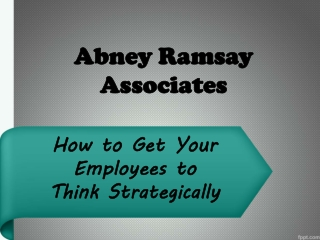 Abney Ramsay Associates: How to Get Your Employees to Think