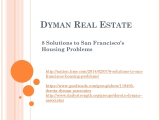 Dyman Real Estate: 8 Solutions to San Francisco�s Housing Pr