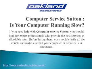 Computer Service Sutton :  Is your computer running slow