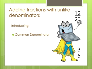 fraction x adding unlike denominators