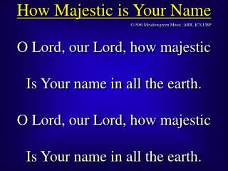 How Majestic is Your Name