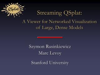Streaming QSplat:  A Viewer for Networked Visualization of Large, Dense Models