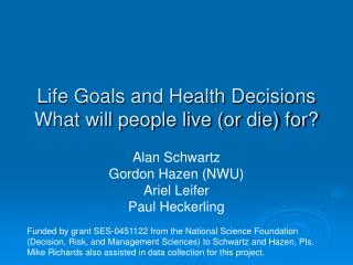 Life Goals and Health Decisions What will people live or die for