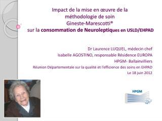 Impact de la mise en  uvre de la  m thodologie de soin  Gineste-Marescotti   sur la consommation de Neuroleptiques en US