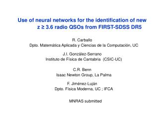 Use of neural networks for the identification of new            z  3.6 radio QSOs from FIRST-SDSS DR5  R. Carballo     D