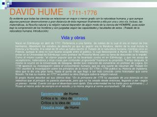 DAVID HUME  1711-1776 Es evidente que todas las ciencias se relacionan en mayor o menor grado con la naturaleza humana,