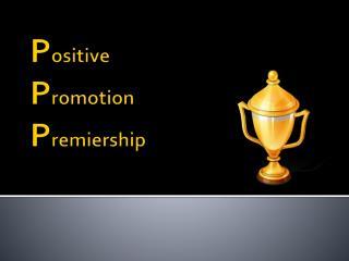 Positive  Promotion  Premiership