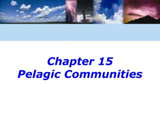Chapter 15  Pelagic Communities