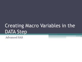 Creating Macro Variables in the DATA Step