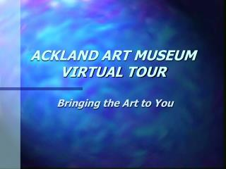 ACKLAND ART MUSEUM VIRTUAL TOUR