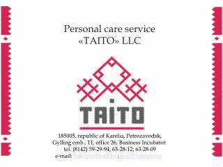 Personal care service   TAITO  LLC