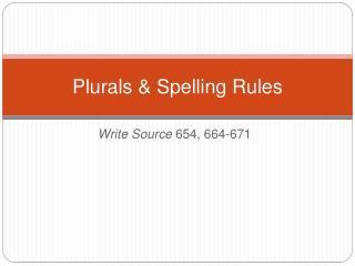 Plurals  Spelling Rules