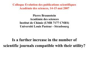 Is a further increase in the number of scientific journals compatible with their utility