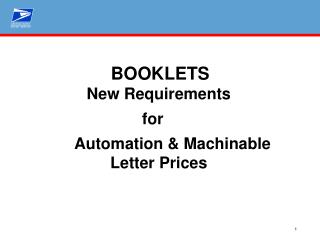 BOOKLETS New Requirements  for                          Automation  Machinable Letter Prices