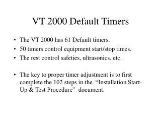 VT 2000 Default Timers