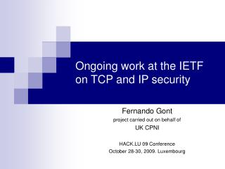 Ongoing work at the IETF on TCP and IP security