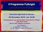 Universit  degli Studi di Palermo 22 Novembre 2010  ore 10.00 Commissione per gli Scambi Culturali fra l Italia  e gli S
