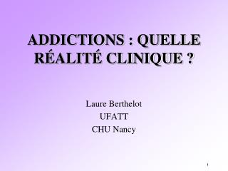 addictions : quelle r alit  clinique