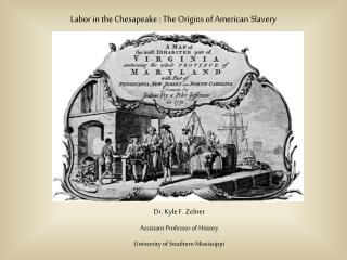 Labor in the Chesapeake : The Origins of American Slavery