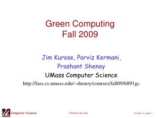 Green Computing Fall 2009