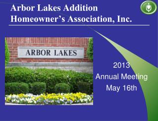 Arbor Lakes Addition Homeowner s Association, Inc.