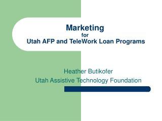 Marketing for  Utah AFP and TeleWork Loan Programs