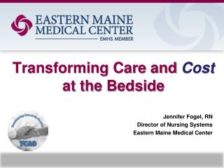 Transforming Care and Cost at the Bedside