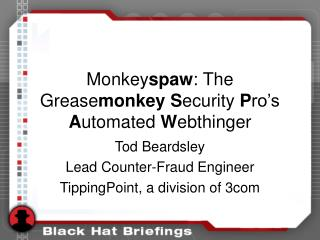 Monkeyspaw: The Greasemonkey Security Pro s Automated Webthinger