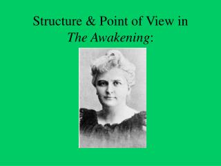 Structure  Point of View in The Awakening:
