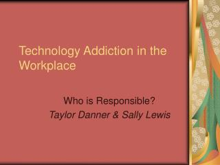 technology addiction in the workplace