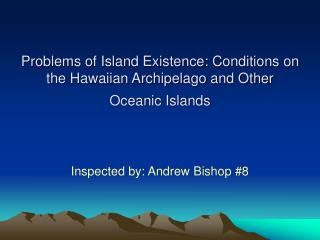 Problems of Island Existence: Conditions on the Hawaiian Archipelago and Other Oceanic Islands