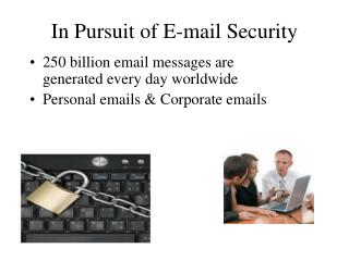 In Pursuit of E-mail Security