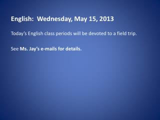 English:  Wednesday, May 15, 2013