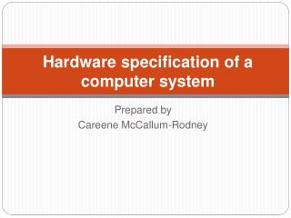 Hardware specification of a computer system