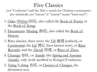 Five Classics  not Confucian until the 20th c. search for Christian counterparts; also technically not canons if canons
