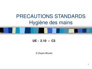 PRECAUTIONS STANDARDS    Hygi ne des mains