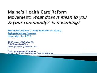 Maine s Health Care Reform Movement: What does it mean to you  your community  Is it working