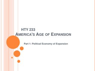HTY 233    America s Age of Expansion